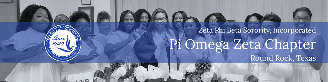 ZETA PHI BETA SORORITY, INCORPORATED PI OMEGA ZETA CHAPTER ROUND ROCK, TEXAS